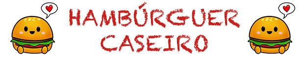 hamburger caseiro